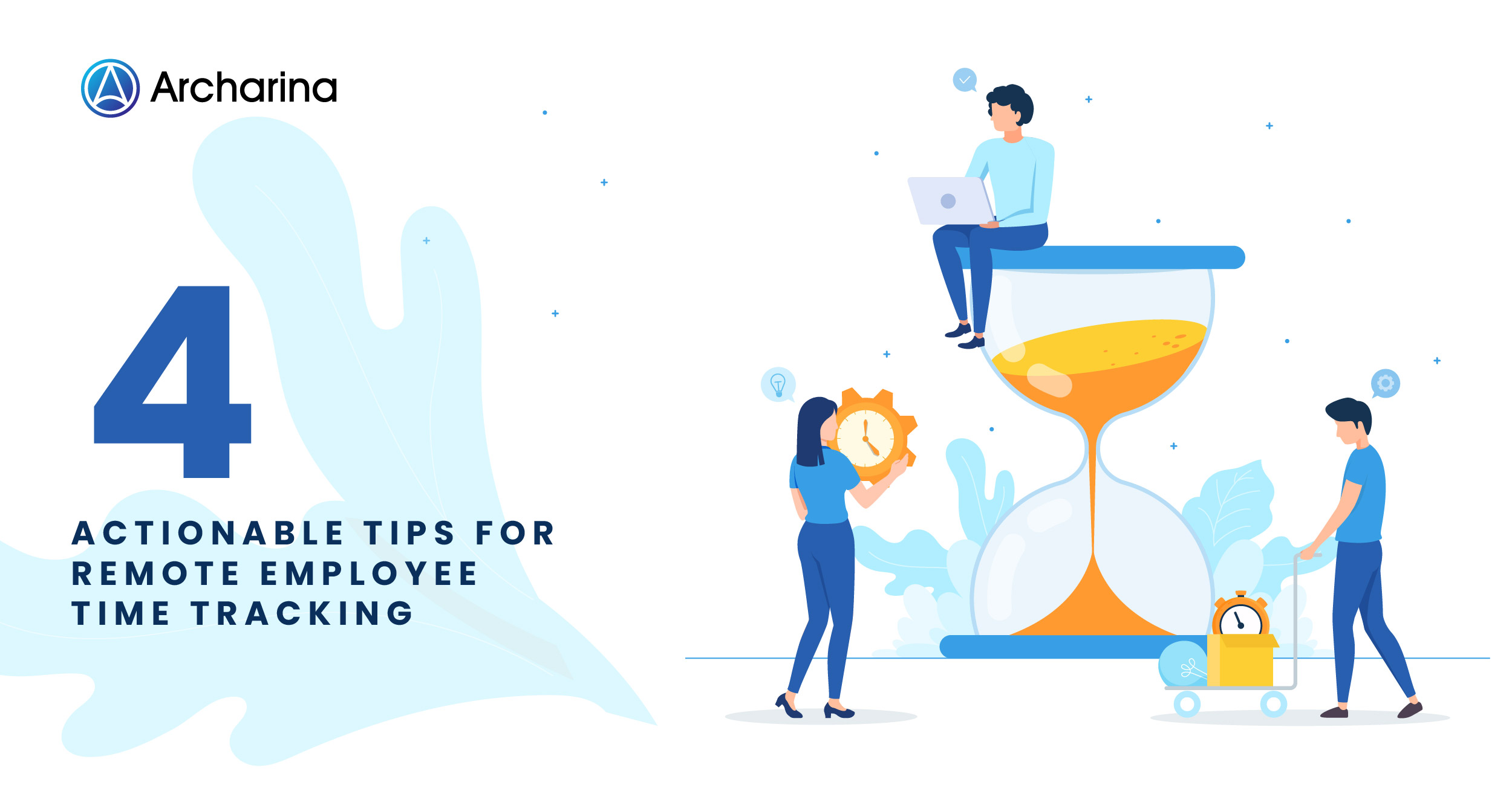 4 Actionable Tips for Remote Employee Time Tracking