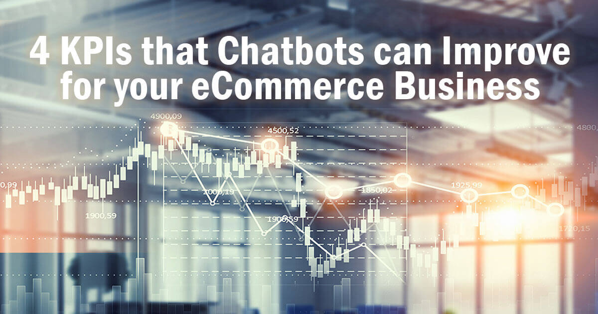 4-KPIs-that-Chatbots-can-Improve-for-your-eCommerce-Business-FB.jpg