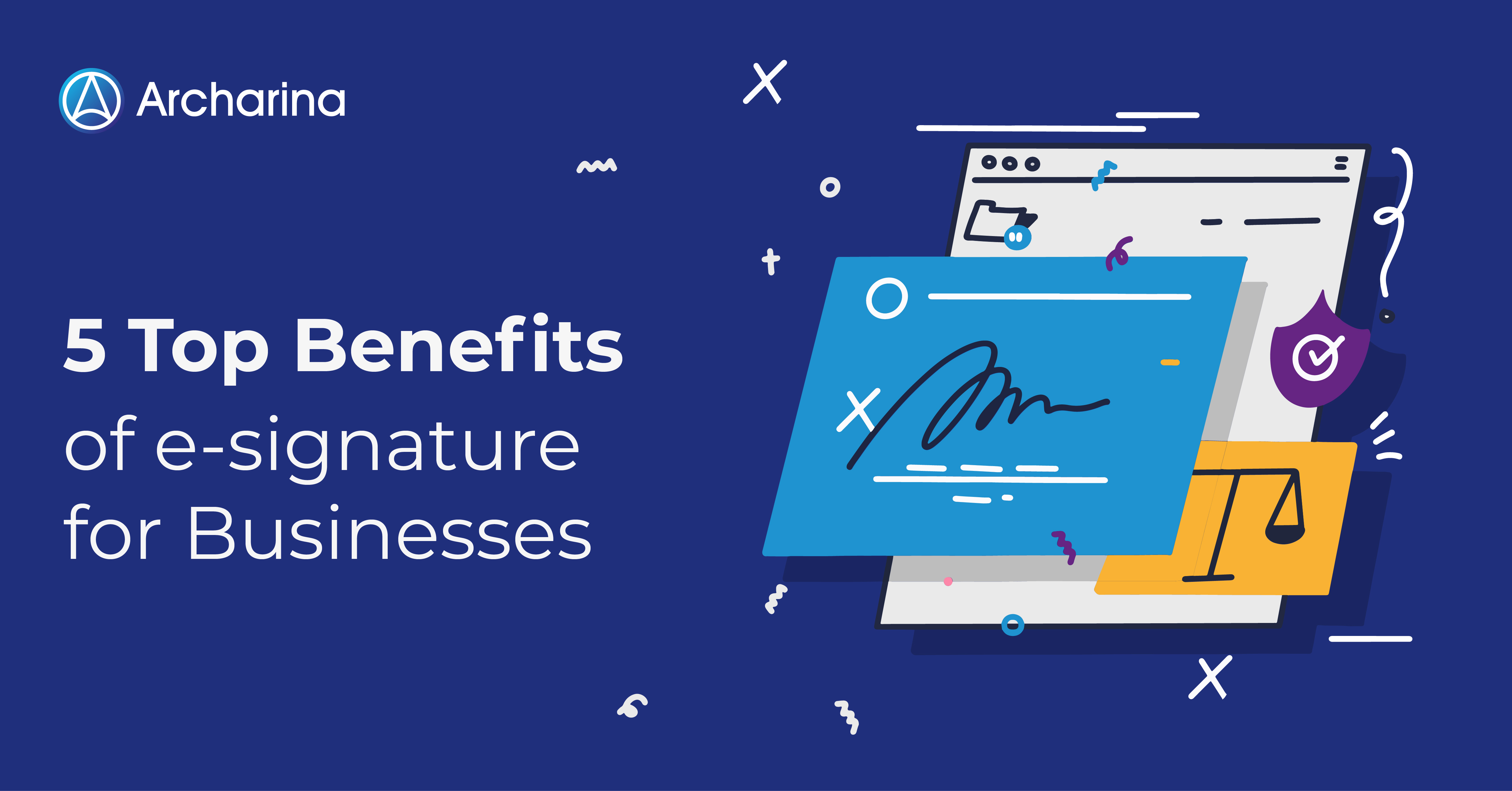 5 Top Benefits of e-signature for Businesses