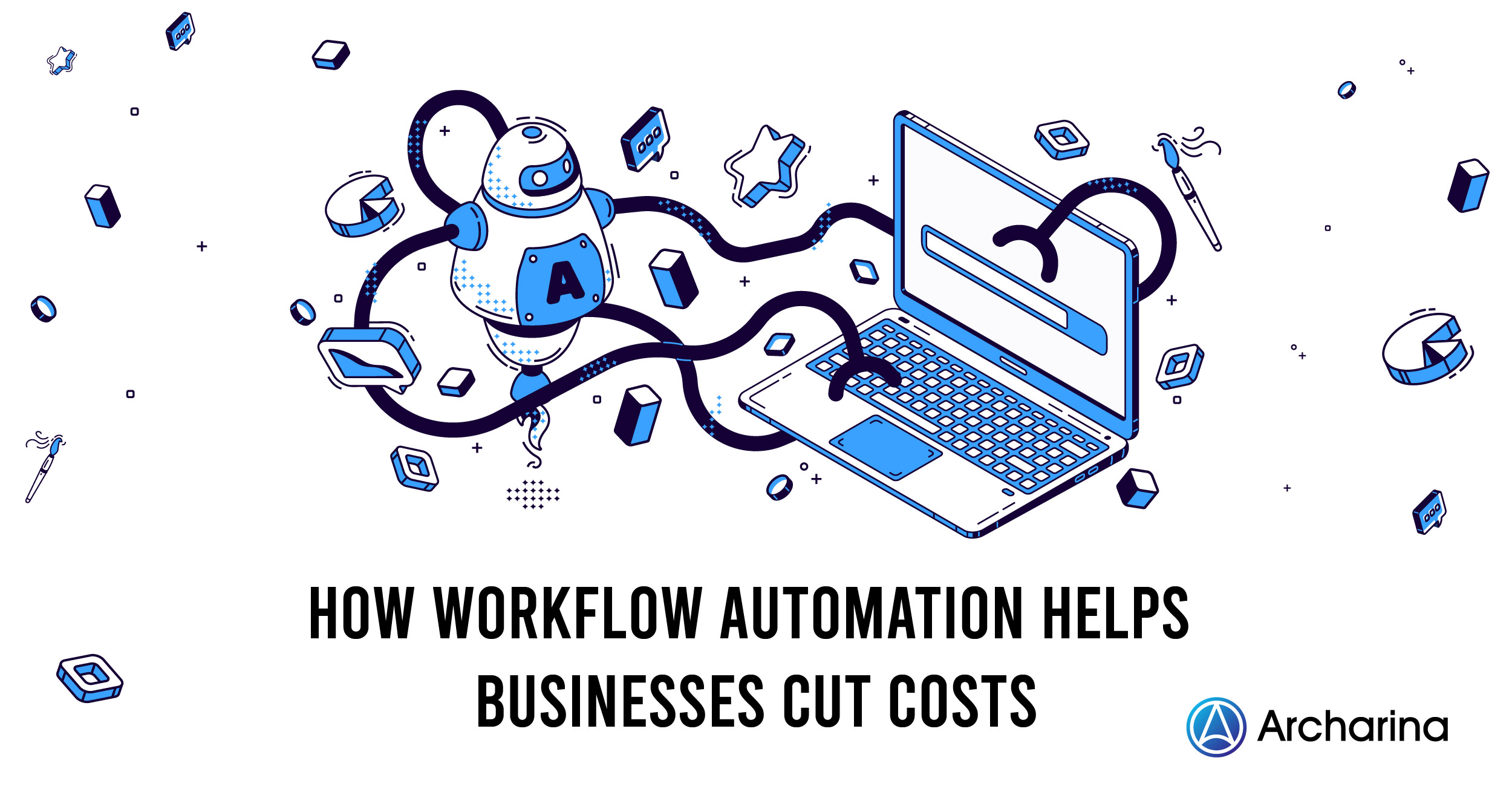How Workflow Automation Helps Businesses Cut Costs