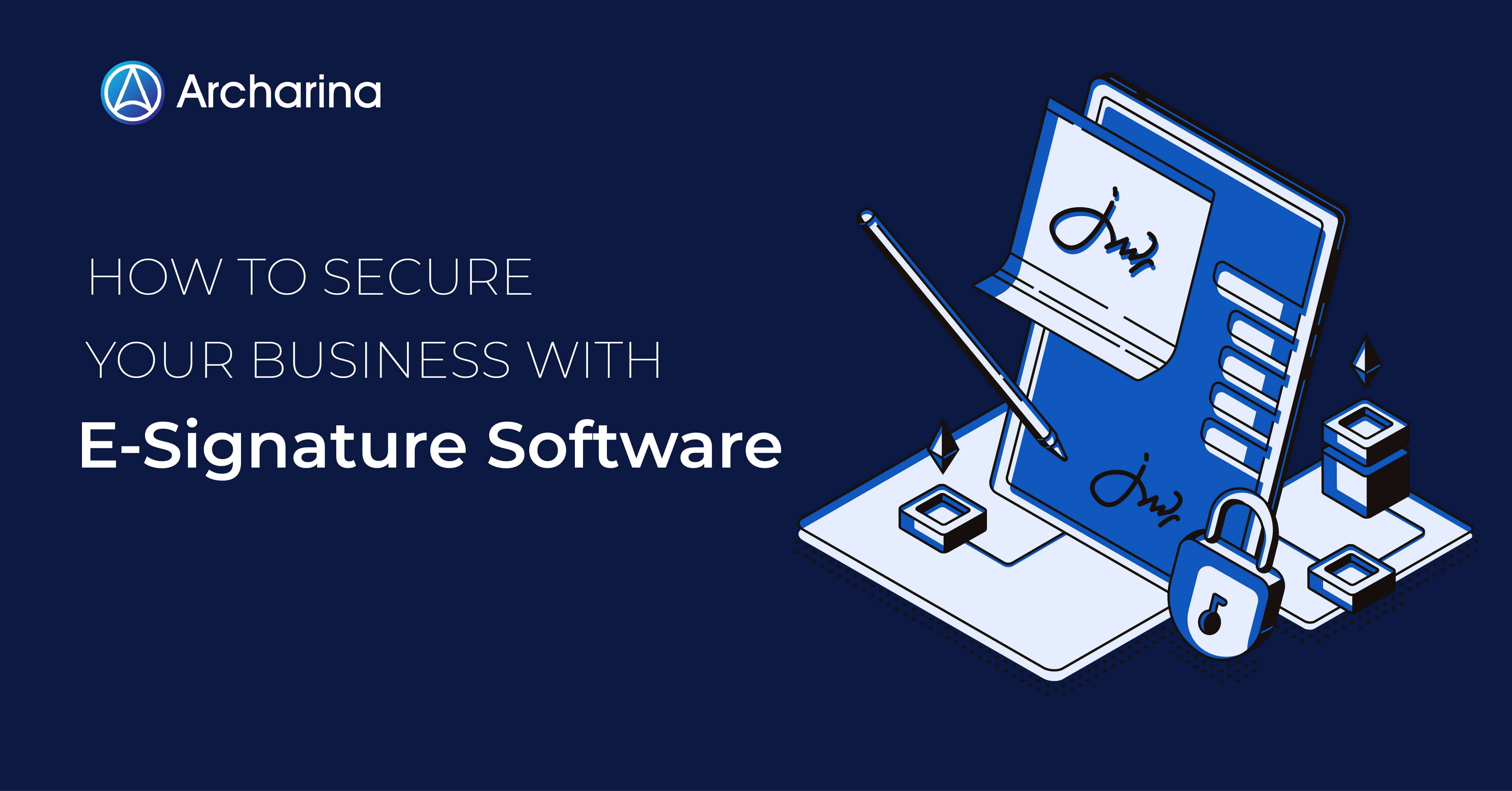 How to Secure Your Business with E-Signature Software