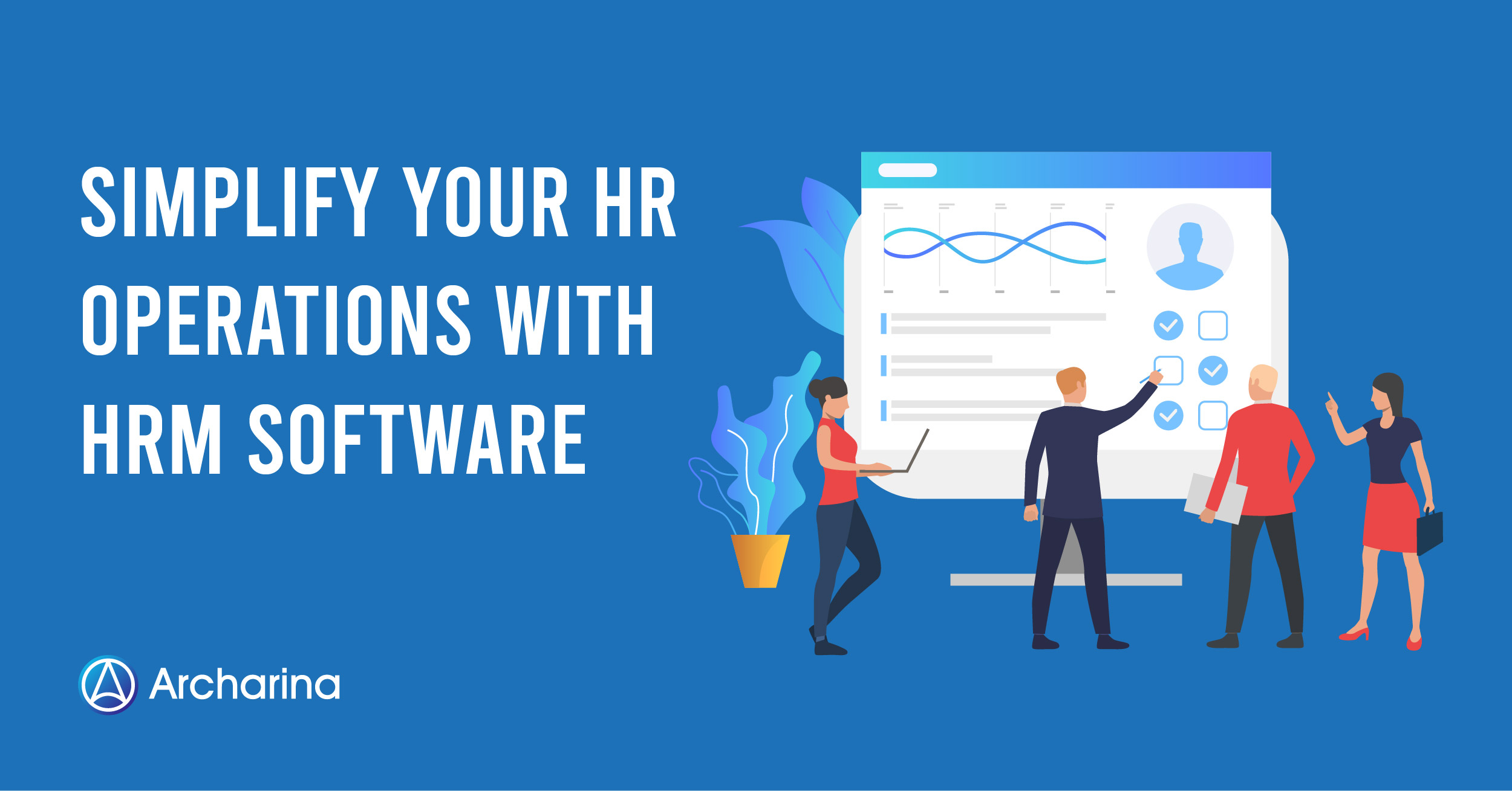 Simplify Your HR Operations with HRM Software