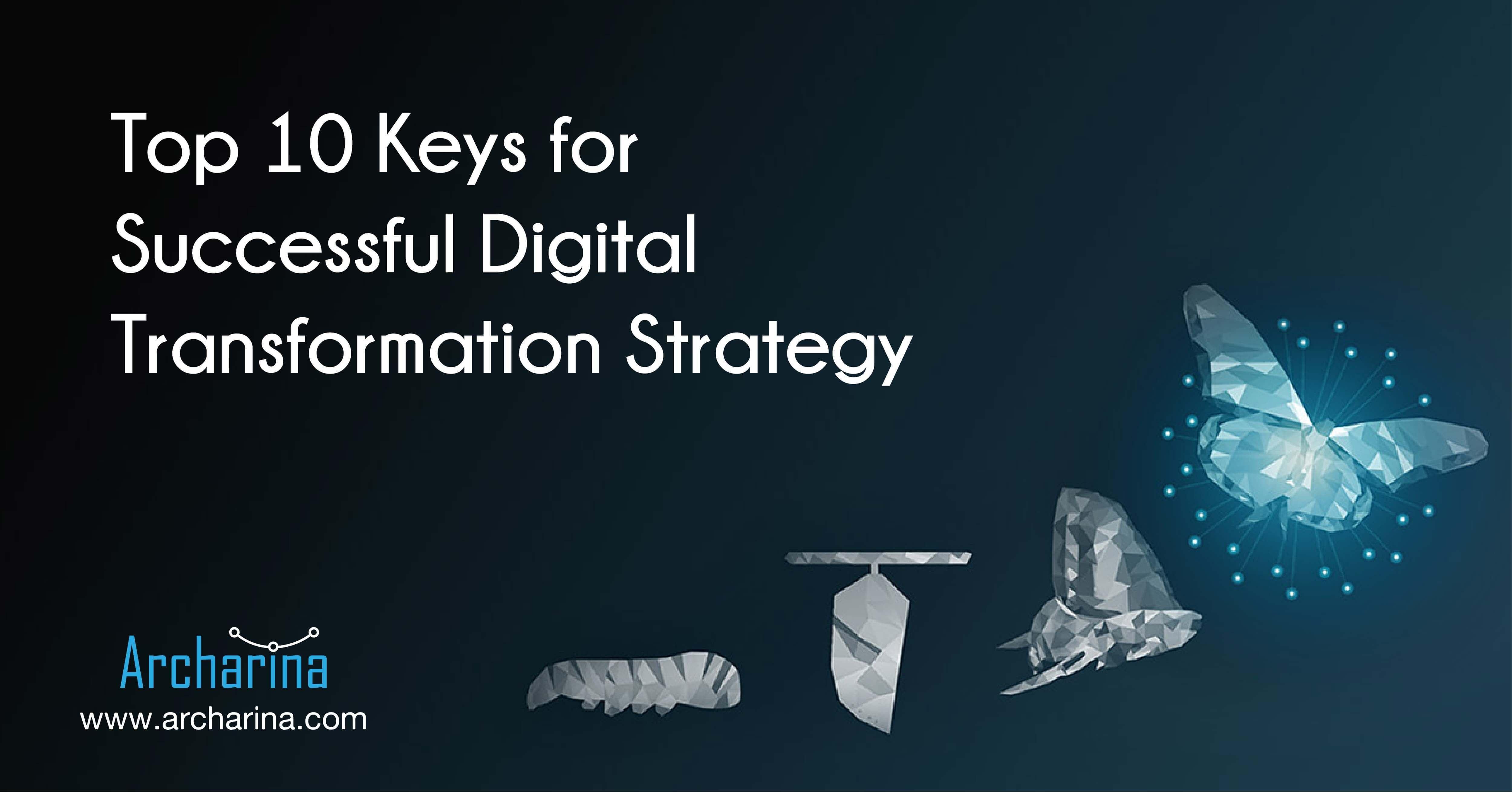Top 10 Keys for Successful Digital Transformation Strategy